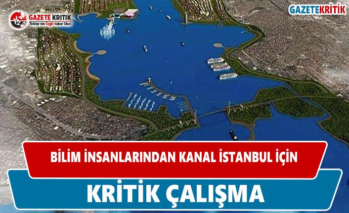 Bilim insanlarından Kanal İstanbul için kritik çalışma