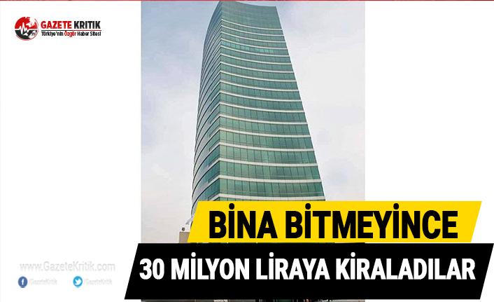 Bina bitmeyince 30 milyon liraya kiraladılar