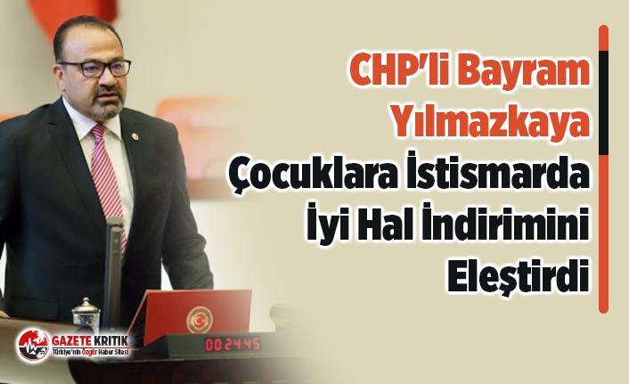 CHP'li Bayram Yılmazkaya Çocuklara İstismarda İyi Hal İndirimini Eleştirdi