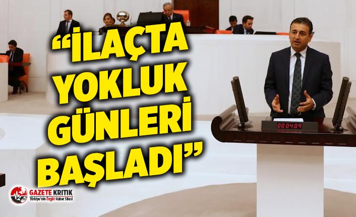 CHP'li Burhanettin Bulut: İLAÇTA YOKLUK GÜNLERİ...