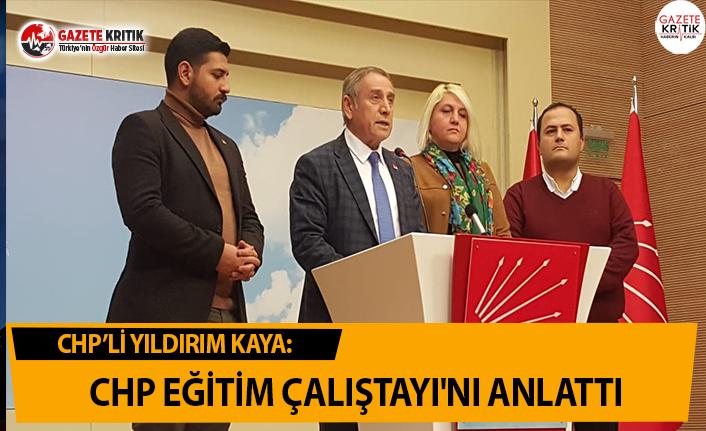 CHP'Lİ KAYA CHP EĞİTİM ÇALIŞTAYI'NI...