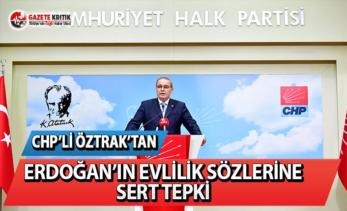 CHP'li Öztrak'tan Erdoğan'ın Evlilik Sözlerine Sert Tepki!