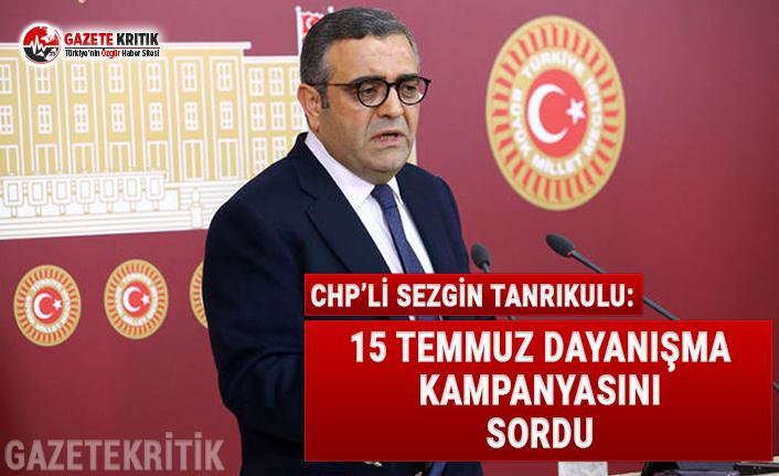 CHP'li Tanrıkulu 15 Temmuz Dayanışma Kampanyası'nı...