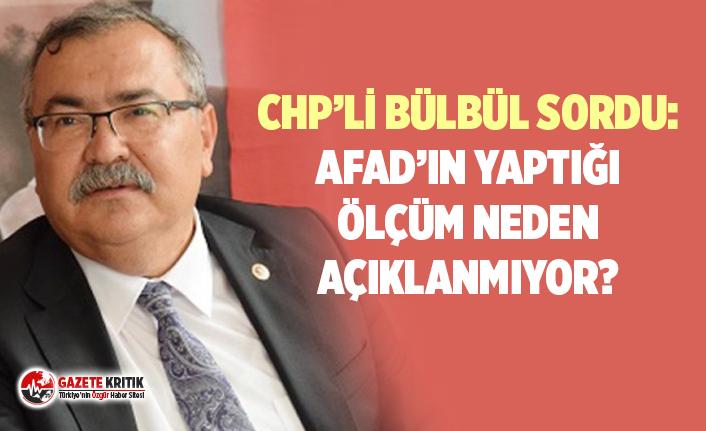 CHP'Lİ BÜLBÜL SORDU: AFAD'IN YAPTIĞI ÖLÇÜM...