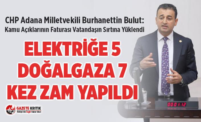 CHP'li Burhanettin Bulut: Kamu Açıklarının Faturası...