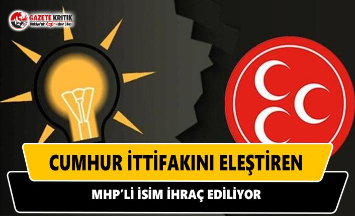 Cumhur ittifakını eleştiren MHP'li isim ihraç ediliyor