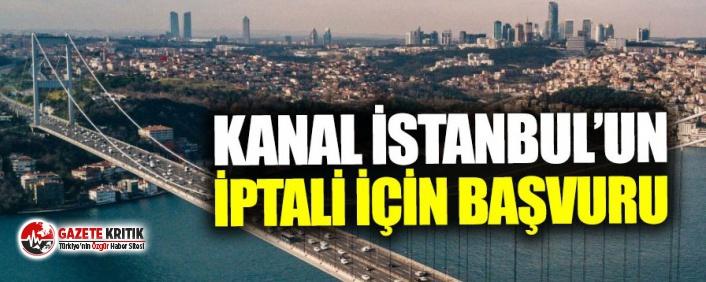 HKP'den Kanal İstanbul için iptal davası!