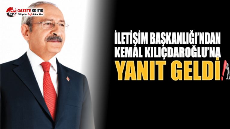 İletişim Başkanlığı'ndan Kılıçdaroğlu'na...