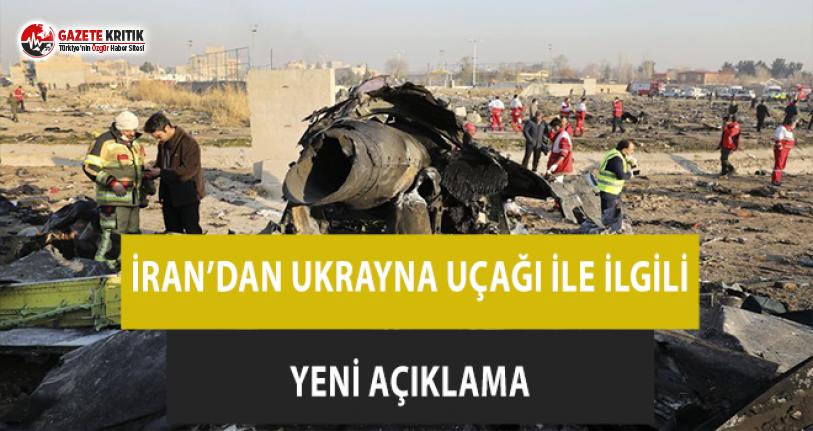 İran'dan Ukrayna uçağı ile ilgili yeni açıklama