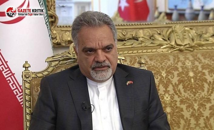 İran'ın Ankara Büyükelçisi Konuştu
