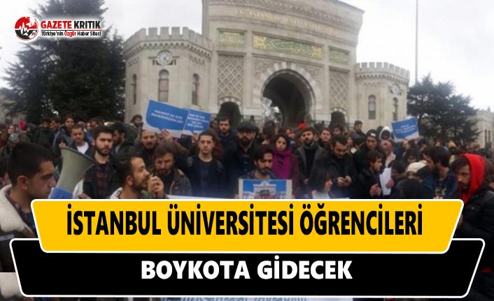 İstanbul Üniversitesi Öğrencileri Boykota Gidecek