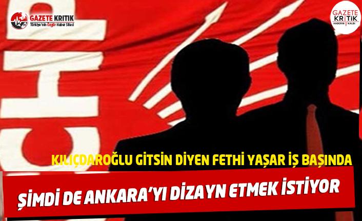 Kılıçdaroğlu gitsin diyen Fethi Yaşar iş başında:Şimdi de hedefi Ankara...