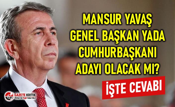 Mansur Yavaş'tan Genel Başkan ve Cumhurbaşkanı Adaylığı Açıklaması!