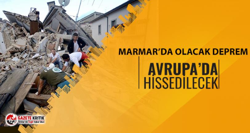 Marmara'da beklenen deprem Avrupa ülkelerinde...