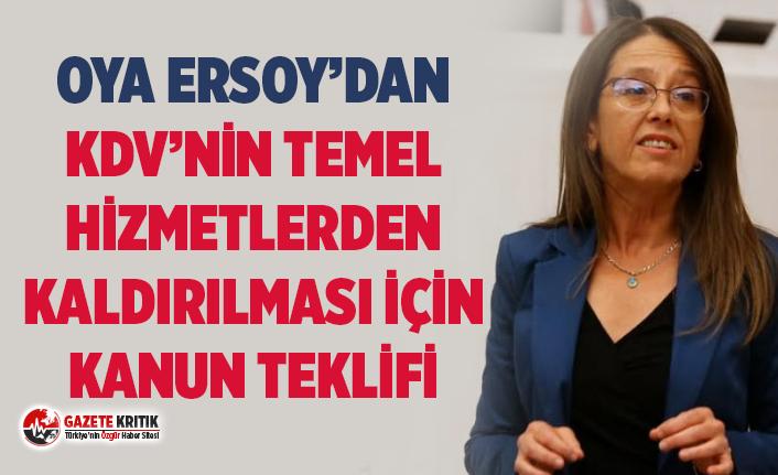 Oya Ersoy'dan KDV'nin temel hizmetlerden kaldırılması için kanun teklifi