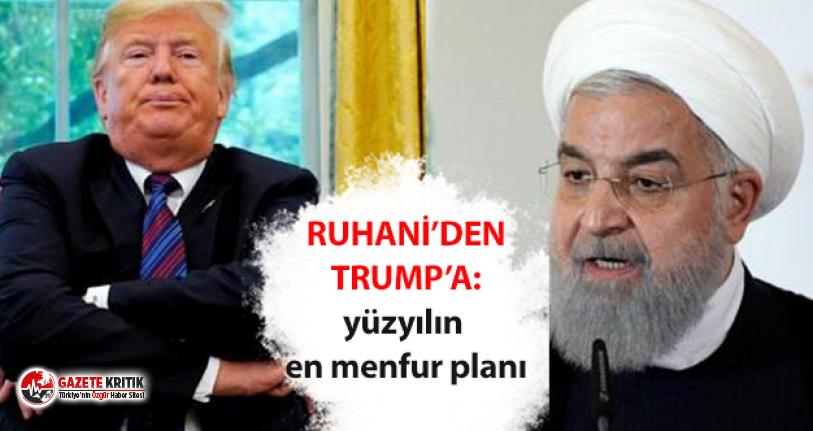 Ruhani'den Trump'a 'Yüzyılın Anlaşması' yanıtı