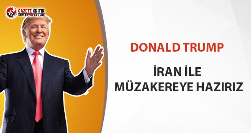 Trump'dan İran ile müzakereye açığız mesajı