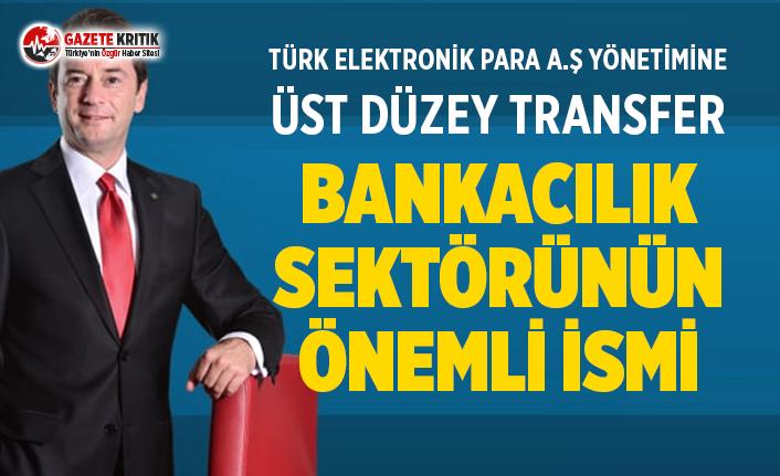 TURK Elektronik Para A.Ş. Yönetimine Üst Düzey...