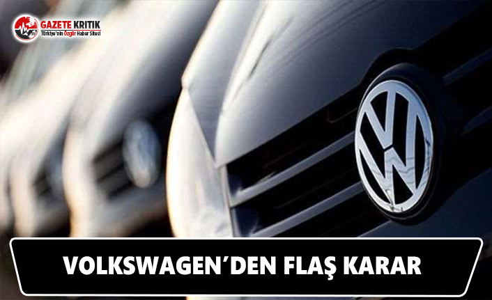 Volkswagen'den flaş karar