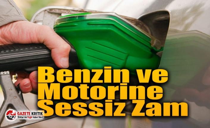 Benzin ve Motorine sessiz sedasız yeni zam!