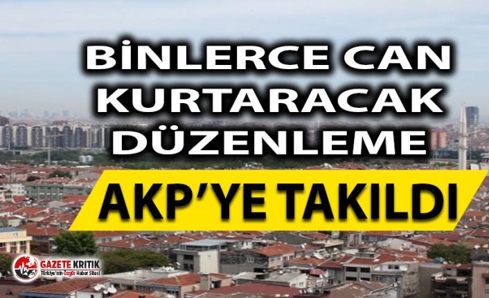 Binlerce can kurtaracak imar planını AKP'liler reddetti