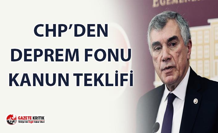 CHP'DEN DEPREM FONU KURULMASI İÇİN KANUN TEKLİFİ