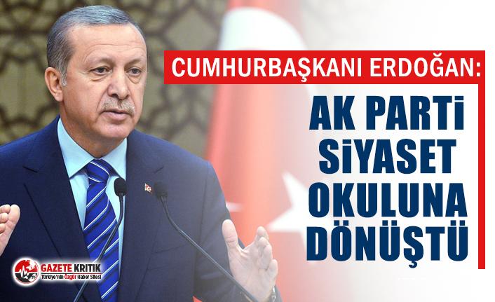"CUMHURBAŞKANI ERDOĞAN: ""AK PARTİ SİYASET..."