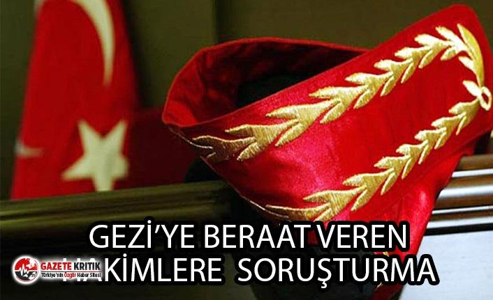 GEZİ DAVASI'NDA BERAAT KARARI VEREN HAKİMLERE SORUŞTURMA