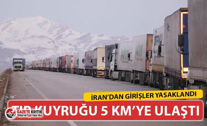 İran sınırı kapatıldı, TIR kuyruğu 5 kilometreye ulaştı
