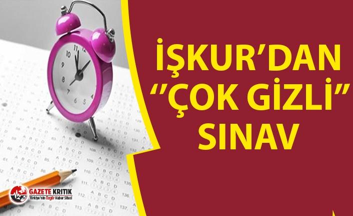 """İŞKUR'dan """"ÇOK GİZLİ"""" Sınav!!"""