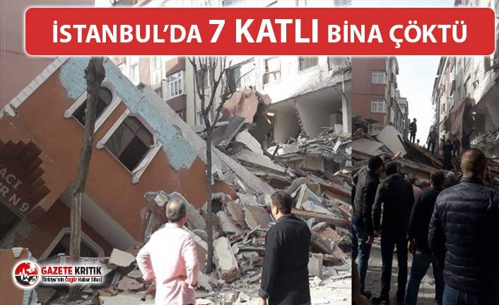 İSTANBUL'DA 7 KATLI BİNA ÇÖKTÜ