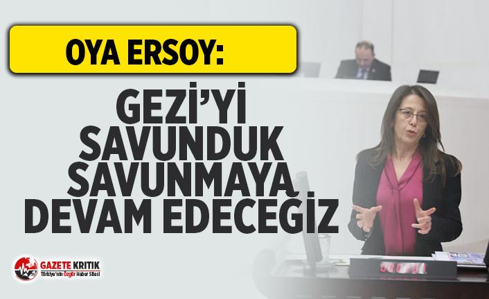 İstanbul Milletvekili Oya Ersoy:Gezi'yi Savunduk,...