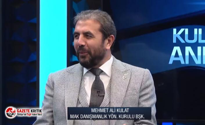 MAK Danışmanlık Başkanı Mehmet Ali Kulat: Külliye, Parlamenter sisteme geçiş için çalışma yürütüyor