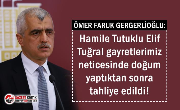 Ömer Faruk Gergerlioğlu: Hamile Tutuklu Elif Tuğral...