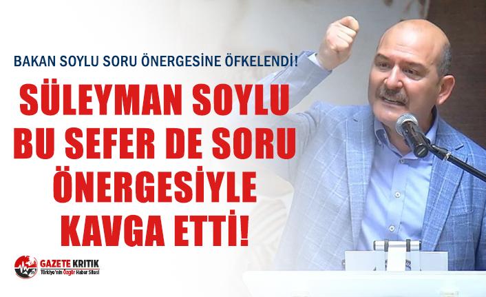 SÜLEYMAN SOYLU BU SEFER DE SORU ÖNERGESİYLE KAVGA...