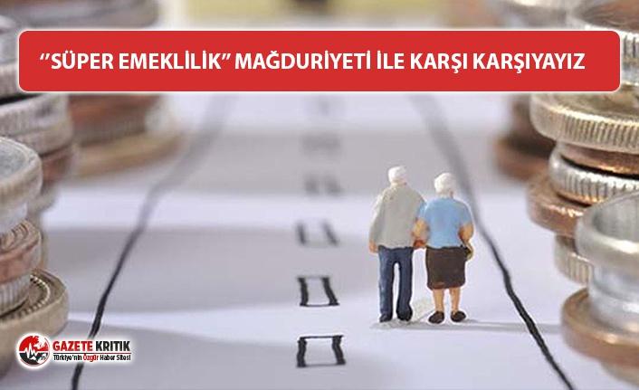 """""""Turgut Özal'ın 'süper emekliliği'nin yeni bir versiyonu ile karşı karşıyayız"""""""