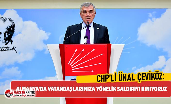 Ünal Çeviköz: CHP olarak Türkiye'ye ve Türk kökenli vatandaşlara yönelik saldırıları şiddetle kınıyoruz