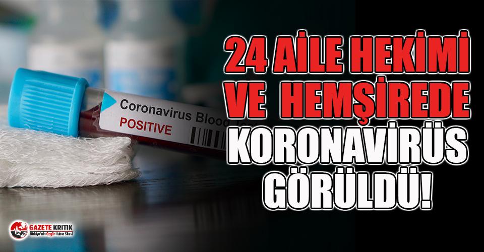 24 aile hekimi ile hemşirenin koronavirüs testi...