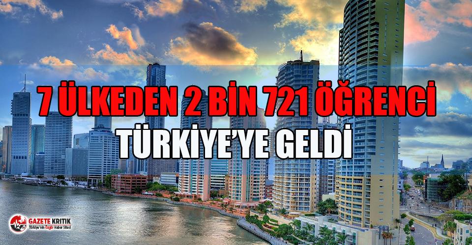 7 ülkeden 2 bin 721 öğrenci, Türkiye'ye getirildi