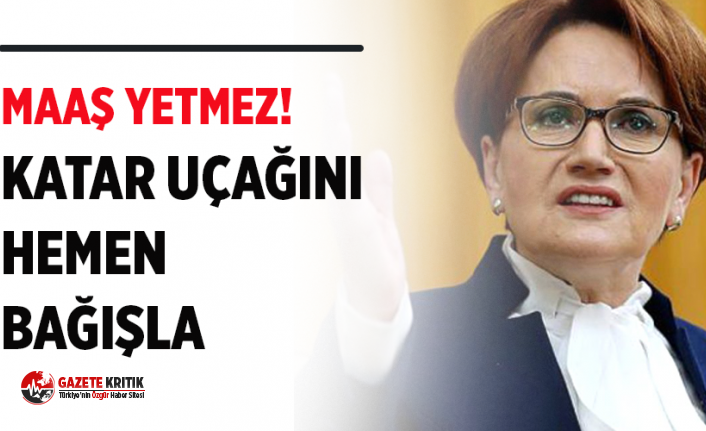 Akşener'den Erdoğan'a: Maaş Yetmez, O...