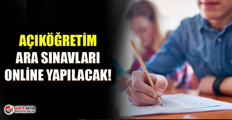 AÖF ara sınavları online yapılacak