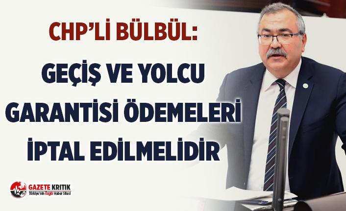 CHP'Lİ BÜLBÜL: GEÇİŞ VE YOLCU GARANTİSİ...