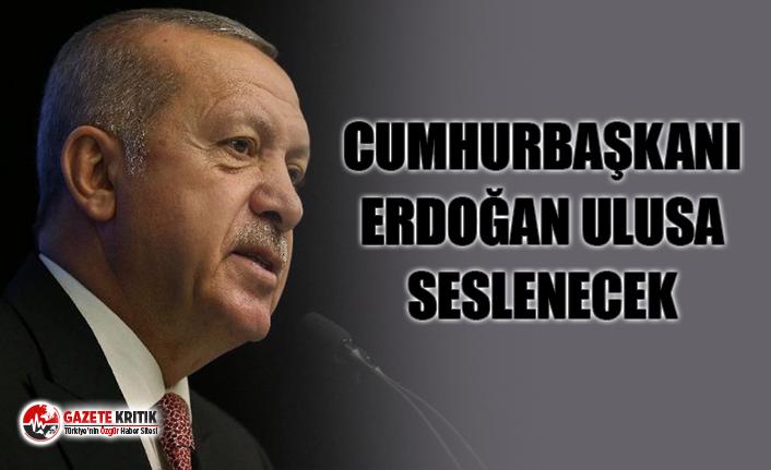 Cumhurbaşkanı Erdoğan Ulusa Seslenecek