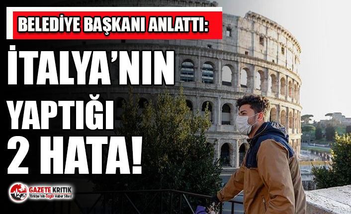 İtalyan Belediye Başkanı anlattı: 2 hata salgında...