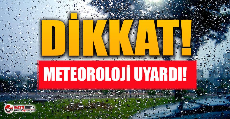 Meteorolojiden yağış ve fırtına uyarısı!