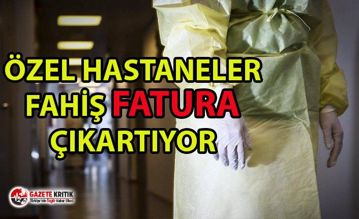 Skandal! Özel hastaneler fahiş fatura çıkartıyor