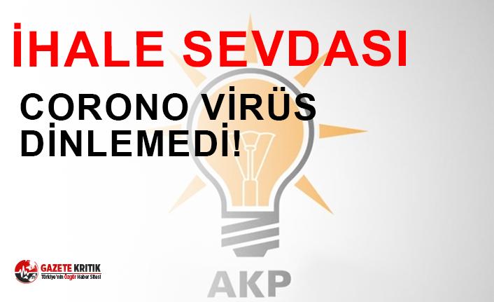 AKP'li belediye ihale sevdasına koronavirüs dinlemedi!