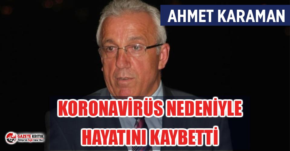 Amatör Spor Kulüpleri Federasyonu Başkan Yardımcısı Ahmet Karaman, koronavirüs nedeniyle hayata gözlerini yumdu