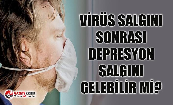 Koronavirüs salgını arkasından bir depresyon salgını...