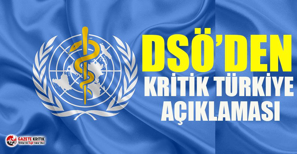Dünya Sağlık Örgütü'nden kritik Türkiye açıklaması